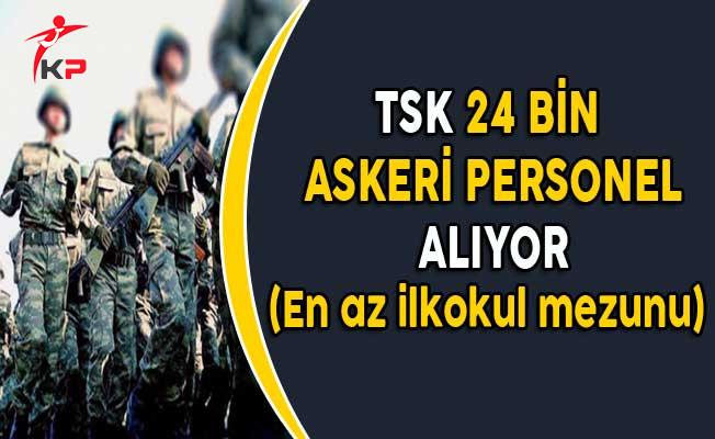 TSK 24 Bin Askeri Personel Alıyor (En Az İlköğretim Mezunu)