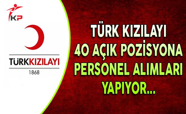 Türk Kızılayı 40 Açık Pozisyon İçin Personel Alıyor