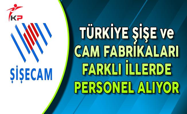 Türkiye Şişe ve Cam Fabrikaları Farklı İllerde Personel Alımları Yapıyor