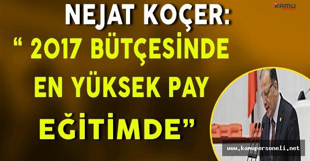 """""""2017 Bütçesinde En Yüksek Pay Eğitime Verildi"""""""