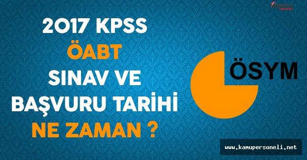 2017 KPSS ÖABT Sınav ve Başvuru Tarihi Ne Zaman ?