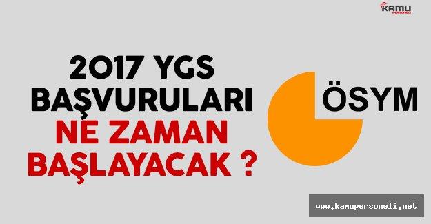 2017 YGS başvuruları ne zaman başlayacak?