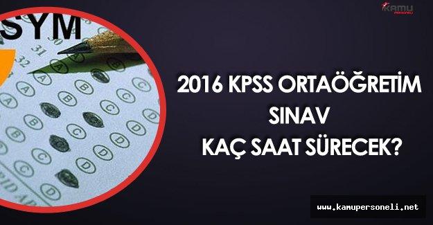 20 Kasım 2016 KPSS Ortaöğretim Saat Kaçta Sona Erecek?