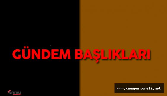 20 Temmuz Çarşamba Türkiye ve Dünya Gündemi( Gündemden Kısa Kısa )
