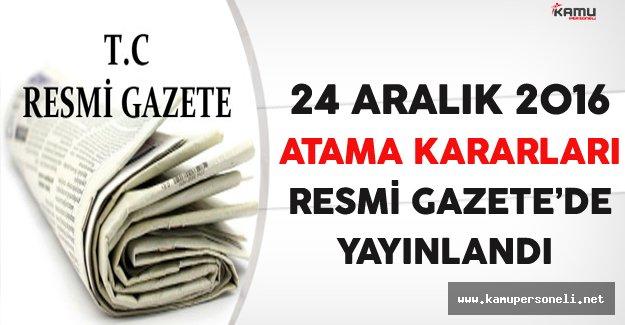 24 Aralık 2016 Tarihli Atama Kararları Resmi Gazete'de Yayınlandı