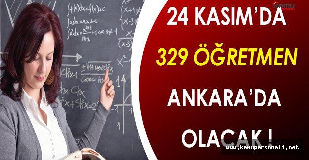 24 Kasım'da 81 İl'den 329 Öğretmen Ankara'da Olacak !