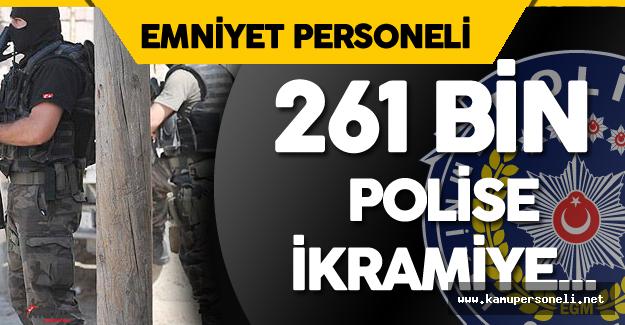 261 bin Kahraman Polise İkramiye için Çalışmalar Başladı