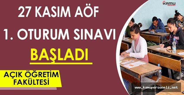 27 Kasım AÖF 1. Oturum Sınavı Başladı !