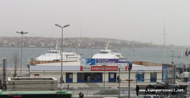 28 Temmuz'dan İtibaren Kabataş Vapur Motor ve Deniz Otobüsü İskeleleri Hizmet Veremeyecek