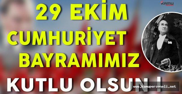 29 Ekim Cumhuriyet Bayramımız Kutlu Olsun !