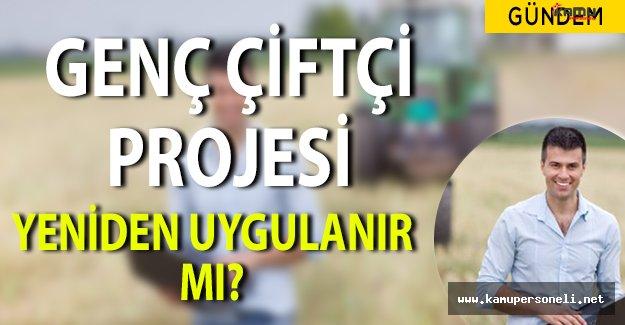30 Bin TL Hibe İmkanı Sunan Genç Çiftçi Projesi Tekrar Uygulanır Mı?
