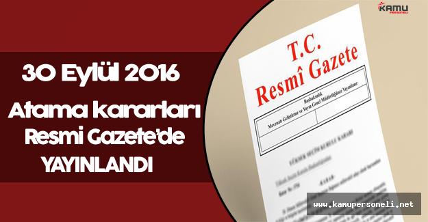 30 Eylül 2016 Tarihli Atama Kararları Resmi Gazete'de Yayınlandı