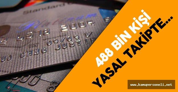 488 Bin Kişi Bireysel Kredi ve Kredi Kartı Borcu Nedeniyle Yasal Takipte