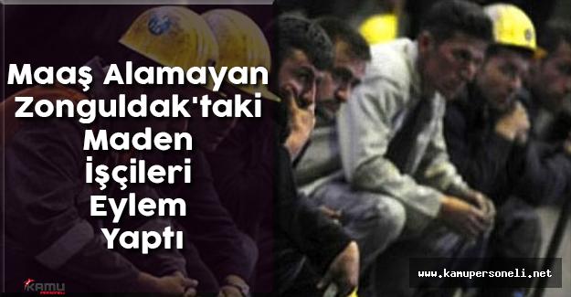 4 Aydır Maaş Alamayan Zonguldak'taki Maden İşçileri Eylem Yaptı