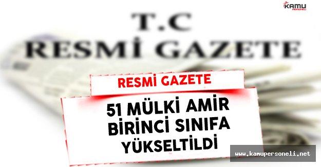 51 Mülki Amirin Derecelerinin Yükseltimesine Dair Karar Resmi Gazete'de Yayınlandı