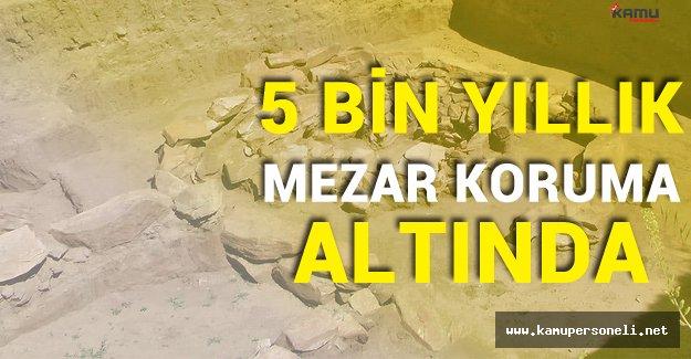 5 Bin Yıllık Mezarın Kalıntıları Koruma Altında