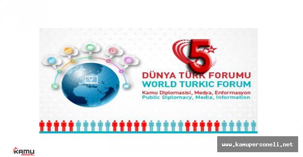 5. Dünya Türk Forumu için Geri Sayım Başladı