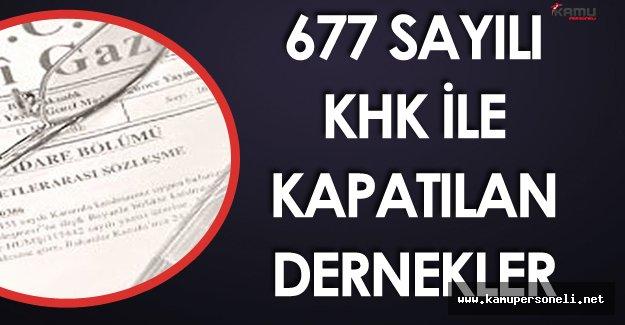 677 Sayılı KHK ile Kapatılan Derneklerin Listesi Yayımlandı