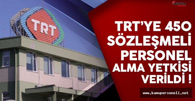 680 sayılı KHK ile TRT'ye 450 sözleşmeli personel alma yetkisi verildi