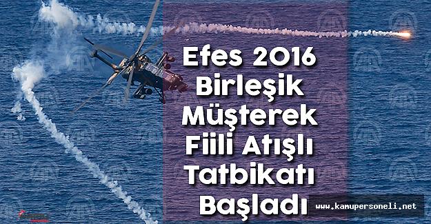 79 Ülkeden 255 Gözlemci ile Efes 2016 Birleşik Müşterek Fiili Atışlı Tatbikatı Başladı