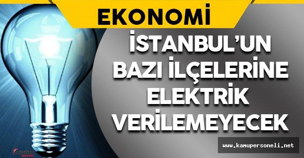 9 Ağustos'ta İstanbul'un Bazı İlçelerinde Elektrik Kesintisi Olacak
