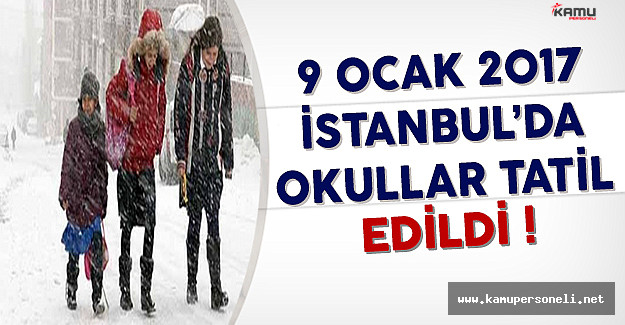 9 Ocak İstanbul'da Okullar Tatil Edildi