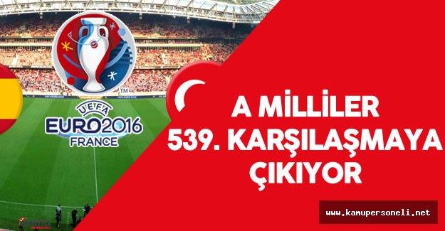 A Milli Futbol Takımı 539. Maçına Çıkıyor - İspanya Türkiye EURO 2016 Maçı Ne Zaman?