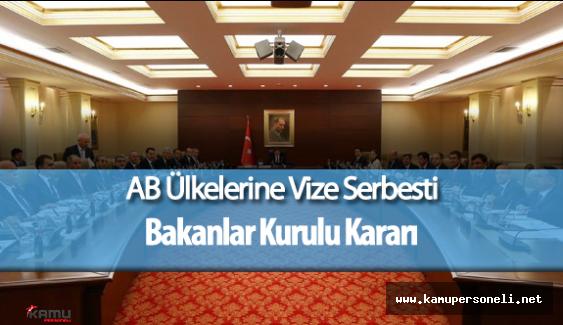 AB Ülkelerine Vize Serbesti Hakkındaki Bakanlar Kurulu Kararı Resmi Gazete'de Yayımlandı