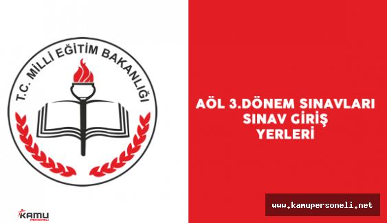 Açık Öğretim Lisesi (AÖL) Sınav Yerleri Belli Oldu ( 11 12 Haziran AÖL 3. Dönem Sınavı Sınav Giriş Belgesi Nereden Alınır?)