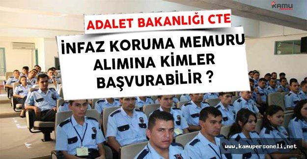 Adalet Bakanlığı CTE 4 Bin İnfaz Koruma Memuru ( İKM )  Alımına Kimler Başvuru Yapabilir ?