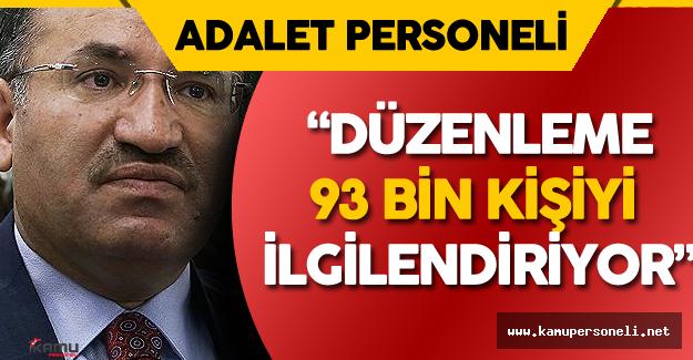 """Adalet Bakanı Açıkladı: """" Düzenleme 93 Bin Kişiyi İlgilendiriyor"""""""
