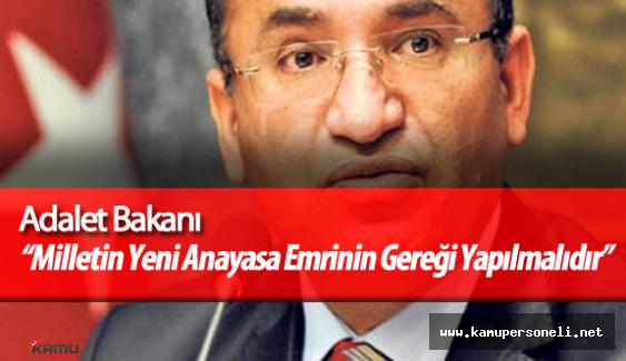 """Adalet Bakanı Bekir Bozdağ : """"1982 Anayasasından Şikayetçi Olmayanımız Yok"""""""
