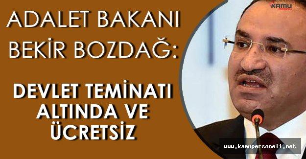 """Adalet Bakanı Bekir Bozdağ: """" Bakımları devletin teminatı altında ve ücretsiz """""""