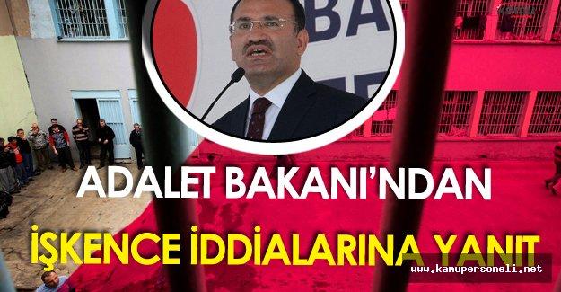 Adalet Bakanı Bozdağ'dan İşkence İddialarına Yanıt Geldi
