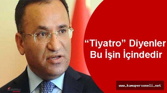 """Adalet Bakanı Bozdağ: """" Tiyatro"""" Diyenlere Tepki Gösterdi"""