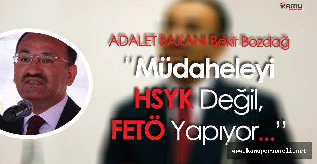 """Adalet Bakanı Bozdağ:"""" Yargıya Müdahele HSYK Tarafından Yapılmıyor"""""""