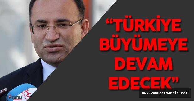 """Adalet Bakanı:"""" Türkiye her şeyiyle büyümeye devam ediyor"""""""