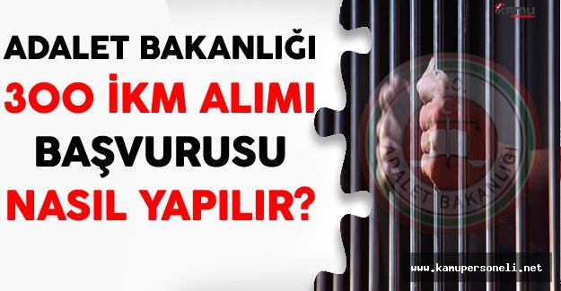 Adalet Bakanlığı 300 İnfaz Koruma Memuru (İKM) Başvuruları Nasıl Yapılır?