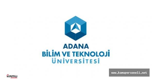 Adana Bilim ve Teknoloji Üniversitesi Akademik Personel Alımı Yapıyor