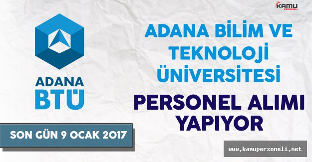 Adana Bilim ve Teknoloji Üniversitesi Personel Alımı Yapıyor