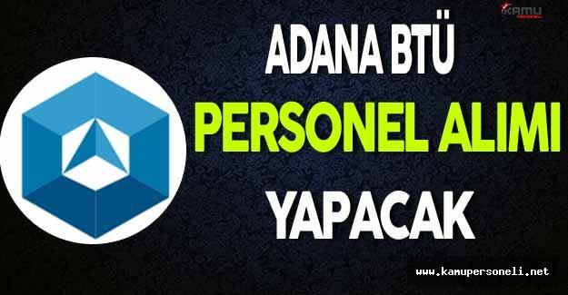 Adana BTÜ Personel Alımı Yapacak