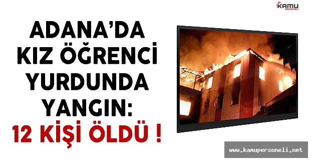 Adana'da kız öğrenci yurdunda yangın çıktı: 11 ögrenci hayatını kaybetti