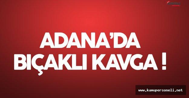 Adana Sarıçam'da Bıçaklı Kavga :  1 Ölü 1 Yaralı