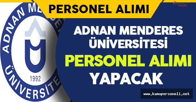 Adnan Menderes Üniversitesi Personel Alımı Yapıyor