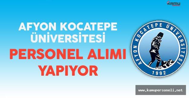 Afyon Kocatepe Üniversitesi Personel Alımı Yapıyor
