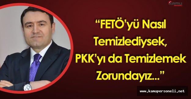 """Ağrı Valisi Işın:"""" FETÖ'yü Nasıl Yok Ettiysek, PKK'yı da Yok Etmek Zorundayız"""""""