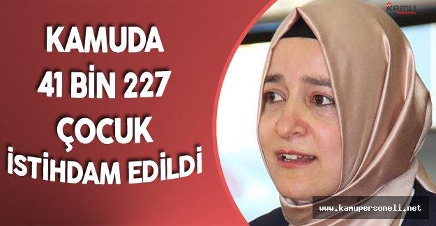 """Aile Bakanı: """"Kamuda İstihdam Edilen Çocuk Sayısı 41 Bin 227"""""""