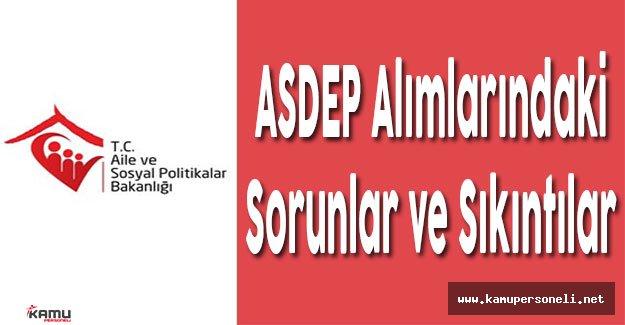 Aile Bakanlığı ASDEP Alımlarındaki Sorunlar ve Sıkıntılar (1)