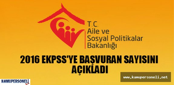 Aile Bakanlığı EKPSS ye Girecek Sayısını Açıkladı