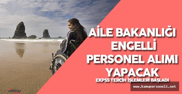 Aile ve Sosyal Politikalar Bakanlığı İlköğretim Mezunu Engelli Personel Alımı Yapacak ( Merkezi Atama)